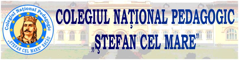 COLEGIUL NATIONAL PEDAGOGIC STEFAN CEL MARE BACAU